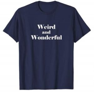 Weird and Wonderful T-Shirt